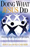 Doing What Jesus Did: Ministering the Power of the Holy Spirit