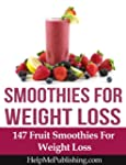 Smoothies For Weight Loss - 147 Fruit...