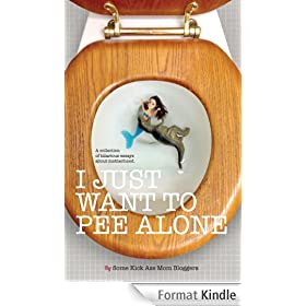I Just Want to Pee Alone (English Edition)