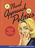 A Novel Approach to Politics: Introducing Political Science through Books, Movies, and Popular Culture