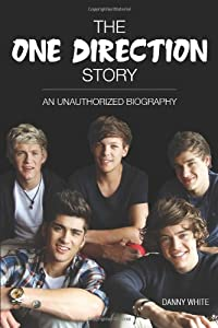 The One Direction Story: An Unauthorized Biography from Barron's Educational Series