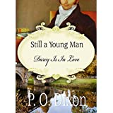 Still a Young Man: Darcy Is In Love ~ P. O. Dixon