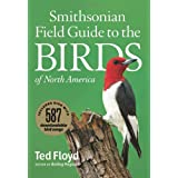 Smithsonian Field Guide To The Birds Of North Americaby Ted Floyd