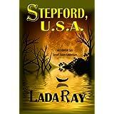 Stepford USA (Accidental Spy Small Town Adventure Book 1) ~ Lada Ray