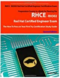 Rhce - Rh302 Red Hat Certified Engineer Certification Exam Preparation Course in a Book for Passing the Rhce: Rh302 Red Hat Certified Engineer Exam - ... on Your First Try Certification Study Guide