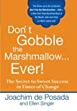 img - for Don't Gobble the Marshmallow Ever! book / textbook / text book