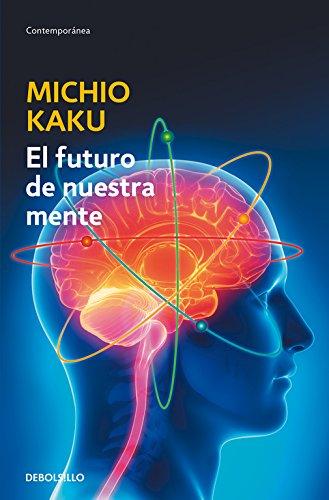 El Futuro De Nuestra Mente (ENSAYO-CIENCIA)