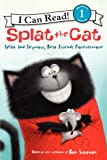 Splat the Cat: Splat and Seymour, Best Friends Forevermore (I Can Read Book 1)
