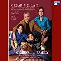 A Member of the Family: Cesar Millan's Guide to Lifetime Fulfillment with Your Dog (       UNABRIDGED) by Melissa Jo Peltier, Cesar Millan Narrated by John H. Mayer