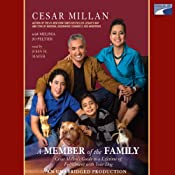 A Member of the Family: Cesar Millan's Guide to Lifetime Fulfillment with Your Dog | [Melissa Jo Peltier, Cesar Millan]
