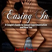 Easing In: A Couple's Guide to Sexual Experimentation and Anal Sex | [Judith Powers]