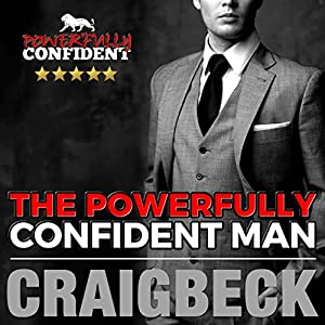 The Powerfully Confident Man Audiobook