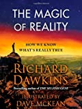The Magic of Reality: How We Know What's Really True Charles Simonyi Chair of Public Understanding of Science Richard Dawkins