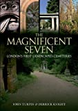 img - for MAGNIFICENT SEVEN, THE: London's First Landscaped Cemeteries book / textbook / text book