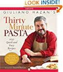 Giuliano Hazan's Thirty Minute Pasta:...