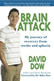 Brain Attack: My Journey of Recovery From Stroke and Aphasia