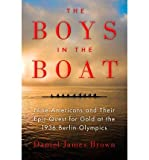 The Boys in the Boat: Nine Americans and Their Epic Quest for Gold at the 1936 Berlin Olympics (Hardback) - Common
