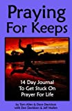 img - for Praying For Keeps - 14 Day Journal To Get Stuck On Prayer For Life book / textbook / text book