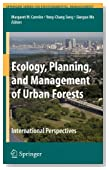 Ecology, Planning, and Management of Urban Forests: International Perspective (Springer Series on Environmental Management)