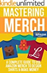 Mastering Merch: A Complete Guide To...