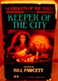 Keeper of the City (Guardians of the Three, Vol 2) (0553280651) by Peter Morwood