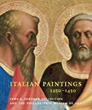 Italian Paintings, 1250-1450: In the John G. Johnson Collection and the Philadelphia Museum of Art