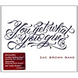 "You Get What You Givevon ""Zac Brown Band"""