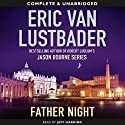 Father Night (       UNABRIDGED) by Eric Van Lustbader Narrated by Jeff Harding