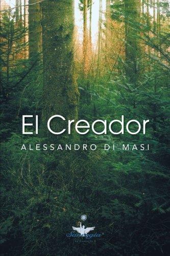 El Creador: Eres Tú El Creador De Tu Nueva Vida (Spanish Edition)