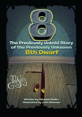 Book Review: 8: The Previously Untold Story of the Previously Unknown 8th Dwarf by Michael Mullin