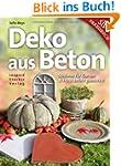 Deko aus Beton: Sch�nes f�r Garten &...