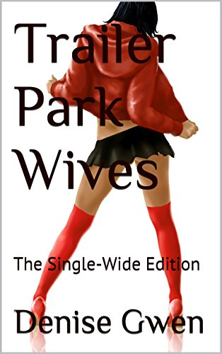 Trailer Park Wives: The Single-Wide Edition (The Trailers Wife compare prices)