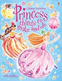 Ruth Brocklehurst Princess Things to Make and Do (Usborne Activities)