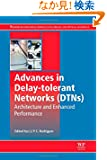 Advances In Delay-Tolerant Networks (DTNs): Architecture and Enhanced Performance (Woodhead Publishing Series in Electroni...