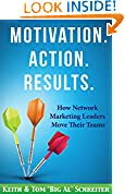 #1: Motivation. Action. Results.: How Network Marketing Leaders Move Their Teams