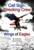 img - for Call Sign: Wrecking Crew (Wings of Eagles) book / textbook / text book