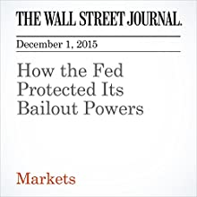 How the Fed Protected Its Bailout Powers (       UNABRIDGED) by John Carney Narrated by Alexander Quincy