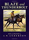 Blaze and Thunderbolt (0689717121) by Anderson, C.W.