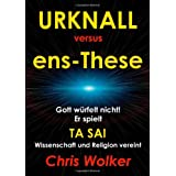 Urknall versus ens-Thesevon &#34;Chris Wolker&#34;