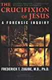 img - for The Crucifixion of Jesus: A Forensic Inquiry by Zugibe, Frederick T. (2005) Hardcover book / textbook / text book