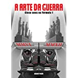 A Arte da guerra - Cinco anos na Fórmula 1