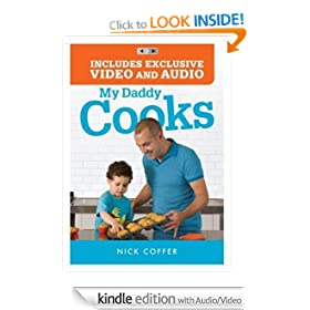 My Daddy Cooks (Kindle Enhanced Edition): 100 Fresh New Recipes for the Whole Family