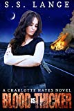 Blood is Thicker (The Charlotte Hayes Series Book 2)
