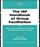 img - for The IAF Handbook of Group Facilitation: Best Practices from the Leading Organization in Facilitation book / textbook / text book