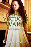 The Virtuous Ward (Pride Meets Prejudice Regency Romance #5)