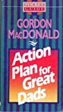 Action Plan for Great Dads (Pocket Guide) (0842300147) by MacDonald, Gordon