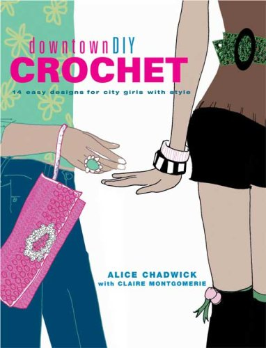 Downtown DIY Crochet: 14 Easy Designs for City Girls with Style PDF