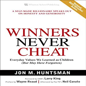 Winners Never Cheat | [Jon M. Huntsman]