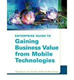 img - for [(The Enterprise Guide to Gaining Business Value from Mobile Technologies )] [Author: Adam Kornak] [Apr-2004] book / textbook / text book