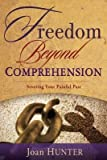 img - for [ FREEDOM BEYOND COMPREHENSION ] By Hunter, Joan ( Author) 2012 [ Paperback ] book / textbook / text book